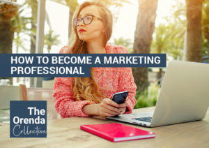 how to become a marketing professional